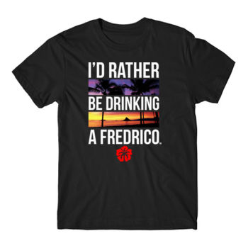 I'D RATHER BE DRINKING A FREDRICO - PREMIUM UNISEX S/S TEE - BLACK Thumbnail